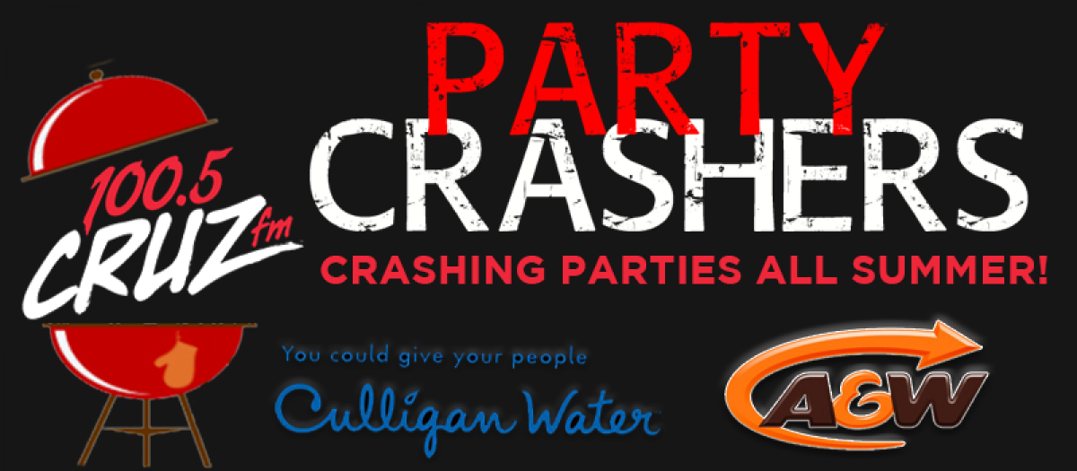 100.5 CRUZ FM & Culligan Present Party Crashers - July 27!